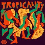 TROPICALITY live session-COLOMBIA,HAITI,PERU,TRINIDAD,JAMAICA,MARTINIQUE,GUADELOUPE,CUBA,PUERTO RICO