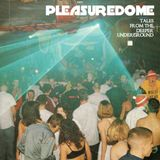 "Tales from the Deeper Underground: ""Pleasuredome"""