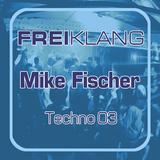 FREIKLANG Techno 03 - Mike Fischer, Der Wein allein - Technomix