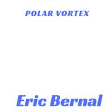 Eric Bernal - Polar Vortex