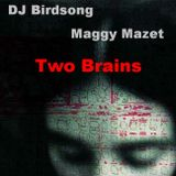 Two Brains - DJ Birdsong meets Maggy Mazet