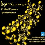 Liquid Lounge - Chilled Psyence (Episode Fifty Four) Digitally Imported Psychill February 2019