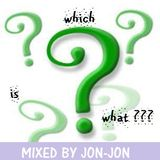 WHICH IS WHAT - MIXED BY JON-JON