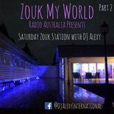 DJ Alexy Live - The Best of Saturday Night Part 2 @ Zouk Station - June 2017 - Zouk My World Radio