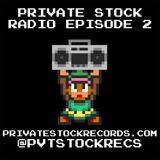 Private Stock Radio #2 (Sept 2016)