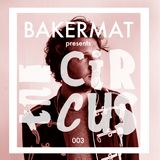Bakermat presents The Circus #003