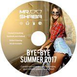 Bye-bye summer 2017 mixed by Mr. Shaba