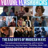 FUTURE FLASHBACKS - The Bad Boys of Modern Wave Episode - February 10, 2017