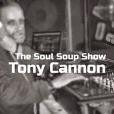 Tony Cannon - The Soul Soup Show: Podcast #10 - Never Stop