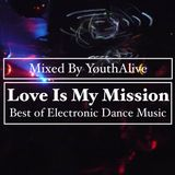 Love Is My Mission (Mixed By YøuthAlive)
