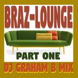 BRAZ-LOUNGE PART ONE