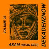 DEKADENZNOW VOLUME 23 by ASAM (Dead Rec)