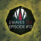 2WavesDJ - Episode #12
