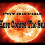 Here Comes The Sun (2017) By Psyrotica
