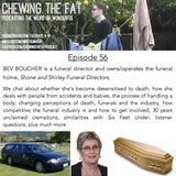 Episode 56 - Bev Boucher - Funeral Director, Funeral Home Owner/Operator
