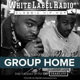White Label Radio Ep. 232 (Special Guest: Group Home)