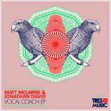 Matt McLarrie & Jonathan David - Vocal Coach (Original Mix) Tres 14