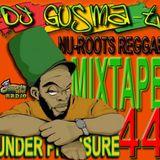 DJ GUSMA-T - UNDER PRESSURE MIXTAPE 44