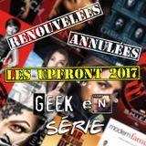 Geek en Série S01E04 : les Upfronts 2017