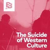 BC 040 - The Suicide Of Western Culture