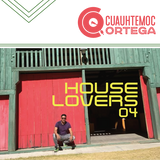 House Lovers 4 Mixed By Cuauhtémoc Ortega