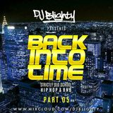 #BackIntoTime Part.05 // Strictly Old School Hip Hop & RnB // Instagram: djblighty