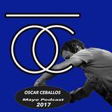 Oscar Ceballos - Podcast Mayo 2017