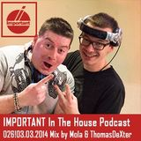 IMPORTANT In The House Podcast 026!03.03.2014 Mix by Mola & ThomasDeXter.