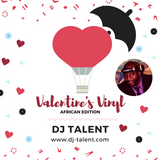 Valentine's Vynil (African Edition) - Afro Zouk by DJ Talent