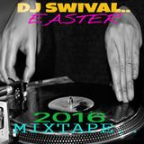 Dj Swival Easter 2016 Mixtape..