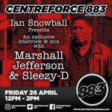 Marshell Jefferson & Sleazy D Exclusive Mix 88.3 Centreforce DAB+ Nicky B : Snowy 26::04:19 12-2pm.m