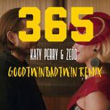 365 -  K.a.t.y P.e.r.r.y - Z.e.d.d. (GoodTwinBadTwin Remix)