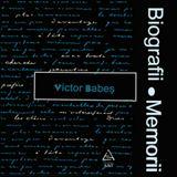 Biografii, Memorii: Victor Babes (1976)