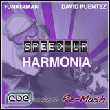 Funkerman vs. David Puentez - Speed Up Harmonia (CUE.brothers Re-Mash)