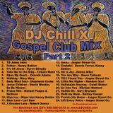 GOSPEL House Music Mix - Gospel Mix 2 by DJ Chill X