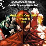 Andarilho Conectado 06 - Análise e veredito sobre o filme Captain America Civil War