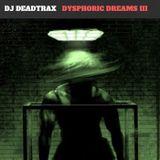 Dysphoric Dreams III