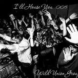 Wild Union Group - I`ll House You 005