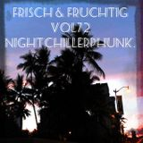 frisch & fruchtig vol72 - nightchillerphunk