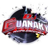 La Guana Mezcla-Dj Guanaky 503 Reggaeton Mix