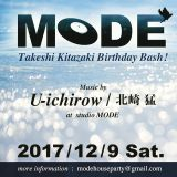 MODE PARTY 12/09/2017 MUSIC BY U-ICHIROW & takesh kitazaki part2