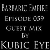 Barbaric Empire 059 (Guest Mix By Kubic Eye)
