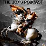 The Boy's Podcast Episode 52