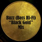"Buzz (Boss Hi-Fi) ""Black Gold"" Mix"