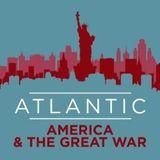Christopher Anselmo, Ryan Bernsten& Desiree Staples- Atlantic: America and the Great War Interview