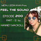 Meraj Uddin Khan Pres. Feel The Sound Ep. 200 (PART 12 by Hanny Mackoll)