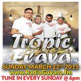 Tropic Flava Hour March 22nd 2015 DJ MIKE BIRTHDAY  (Radio Guyana)