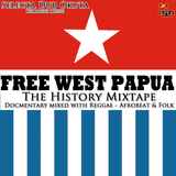 Free West Papua - The History Mixtape