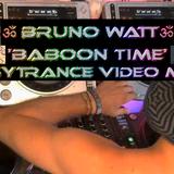 ॐBABOON TIMEॐ | BRUNO WATT| JUNE 2018 VIDEO-MIX|