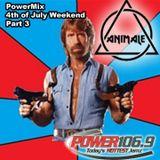 DJ ANIMALE - POWER 106.9 FM #PowerMix 4th of July Weekend Part 3